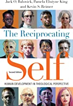 The Reciprocating Self: Human Development in Theological Perspective (Christian Association for Psychological Studies Books)