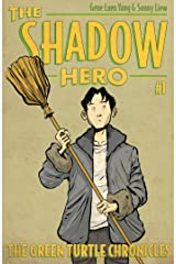 The Shadow Hero #1: The Green Turtle Chronicles Kindle Edition