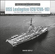 Doyle, ,: USS Lexington (CV/CVA-16): From World War II to Pr (Legends of Warfare Naval)