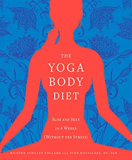 The Yoga Body Diet: Slim and Sexy in 4 Weeks (Without the Stress)