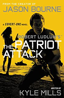 Robert Ludlum's (TM) The Patriot Attack (A Covert-One novel Book 12)