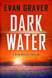 Dark Water: A Ryan Weller Thriller