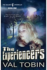 The Experiencers: A Paranormal Sci Fi Thriller (The Valiant Chronicles Book 1) Kindle Edition