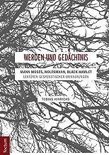 Werden und Gedächtnis: Mann Moses, Wolfsmann, Black Hamlet - Lektüren gespenstischer Erinnerungen (German Edition)