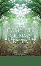 The Complete Grimm's Fairy Tales: (Illustrated)