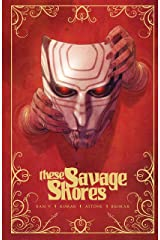 These Savage Shores Kindle Edition