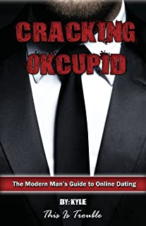 Cracking OKCupid: The Modern Man's Guide to Online Dating