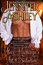 Alec Mackenzie's Art of Seduction: Mackenzies (Mackenzies Series Book 9)