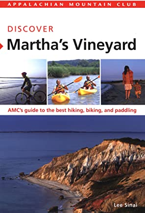 Appalachian Mountain Club Discover Marthas Vineyard: AMCs Guide to the Best Hiking, Biking, and Paddling