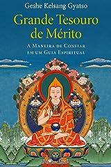 Grande Tesouro de Mérito: A Maneira de Confiar em um Guia Espiritual eBook Kindle