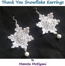 Thank You Snowflake Earrings: An Easy Crochet Jewelry Pattern For Women