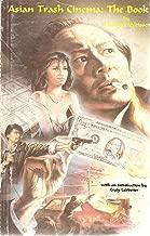 Asian Trash Cinema: The Book