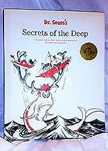 Dr. Seuss's Secrets of the Deep (THE LOST, FORGOTTEN, AND HIDDEN WORKSOF THEODOR SEUSS GEISEL)