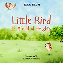 Little Bird is Afraid of Height: Teaching Children to Overcome Fears (Bedtime Stories Book 1) (English Edition)