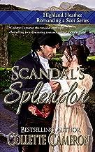 Scandal's Splendor (Highland Heather Romancing a Scot Book 4)