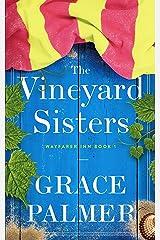 The Vineyard Sisters: A Wayfarer Inn Novel Kindle Edition