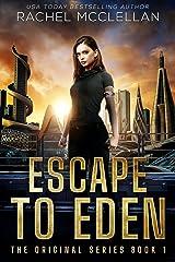 Escape to Eden: A Dystopian Novel (Original Series Book 1) Kindle Edition