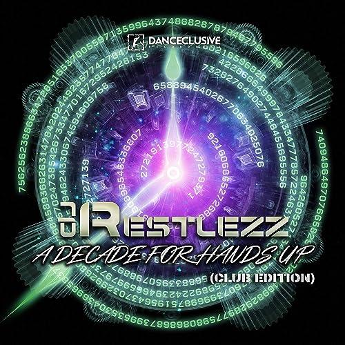 DJ Restlezz - A Decade For Hands Up (DJ Edition)