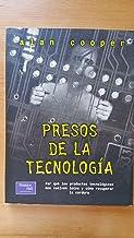 Presos de La Tecnologia: Por Que Los Productos Tecnologicos Nos Vuelven Locos y Como Podemos Recuperar La Cordura