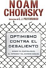 Optimismo contra el desaliento: Sobre el capitalismo, el imperio y el cambio social (Spanish Edition)