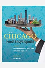 The Chicago Food Encyclopedia (Heartland Foodways) Kindle Edition
