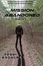 Mission Abandoned: The Defender Series - Book 5