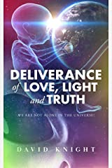 Deliverance of Love, Light and Truth (The Channelled Love and Wisdom from the Trans-Leátions of the Two Sisters Star Group Book 2) Kindle Edition