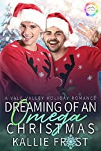 Dreaming of an Omega Christmas: A Holiday Romance (Vale Valley Season Four Book 5) (English Edition)
