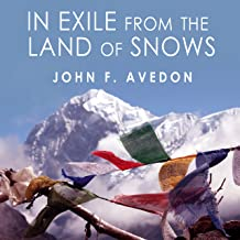 In Exile from the Land of Snows: The Definitive Account of the Dalai Lama and Tibet Since the Chinese Conquest