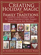 Creating Holiday Magic and Family Traditions - Creative & Unique Ideas to Make Unforgettable Family Memories on Any Budget