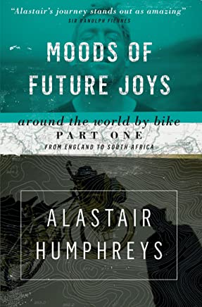 Moods of Future Joys: Around the World by Bike - Part 1 (English Edition)