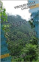 EL SECRETO DE PARATOARI II EDICION: PAITITI DESCUBIERTO (Spanish Edition)