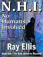 N.H.I.: No Humans Involved (The Original Nate Richards Series Book 1)