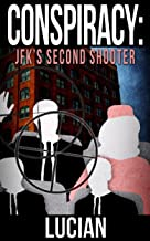 Conspiracy: JFK's Second Shooter (English Edition)