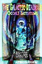The Galactic Dialogue: Occult Initiations