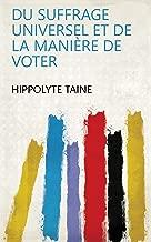 Du suffrage universel et de la manière de voter (French Edition)