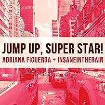 Jump Up, Super Star! (feat. Insaneintherain)