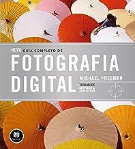 Novo Guia Completo de Fotografia Digital