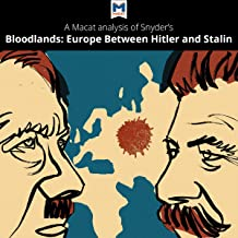 A Macat Analysis of Timothy Snyder's Bloodlands: Europe Between Hitler and Stalin