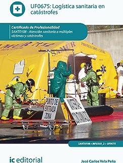 Logística sanitaria en catástrofes. SANT0108 (Spanish Edition)
