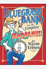 Bluegrass Banjo for the Complete Ignoramus! Kindle Edition