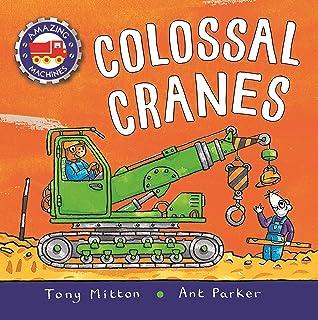Amazing Machines: Colossal Cranes
