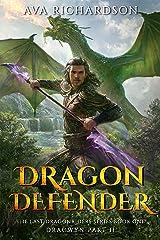 Dragon Defender (The Last Dragonriders Series Book 1) Kindle Edition