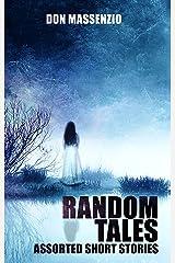 Random Tales: Assorted Short Stories Kindle Edition