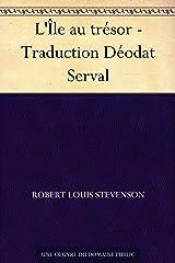 L'Île au trésor - Traduction Déodat Serval Format Kindle