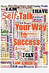 Self-Talk Your Way to Success (Personal Mastery) Kindle Edition