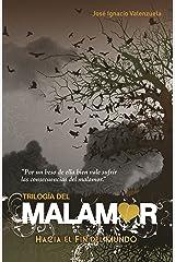 Hacia el fin del mundo / To the End of the World (Trilogía del Malamor) (Spanish Edition) Paperback