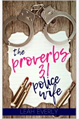 The Proverbs 31 Police Wife Kindle Edition