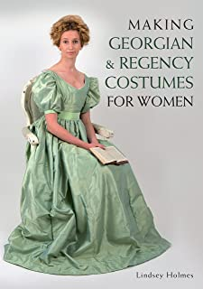 Making Georgian and Regency Costumes for Women