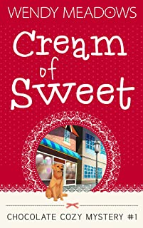 Cream of Sweet (Chocolate Cozy Mystery Book 1)